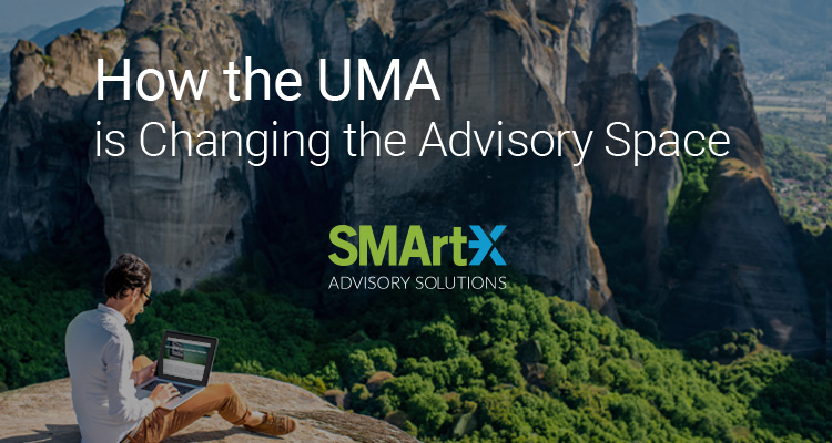 How the UMA is Changing the Advisory Space